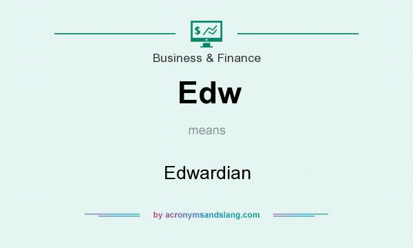 What does Edw mean? It stands for Edwardian