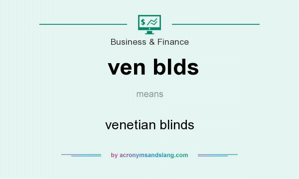 What does ven blds mean? It stands for venetian blinds