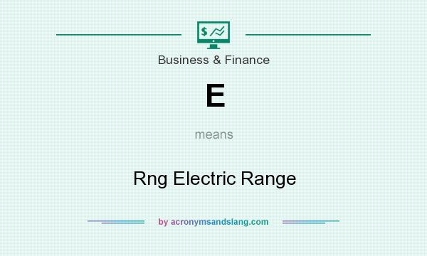 What does E mean? It stands for Rng Electric Range