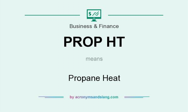 What does PROP HT mean? It stands for Propane Heat