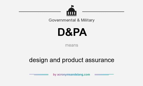 What does D&PA mean? It stands for design and product assurance