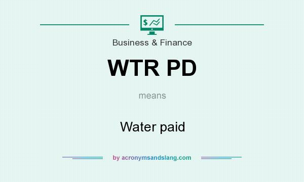 What does WTR PD mean? It stands for Water paid