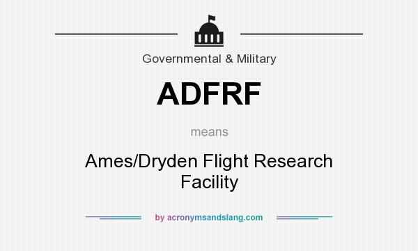 What does ADFRF mean? It stands for Ames/Dryden Flight Research Facility