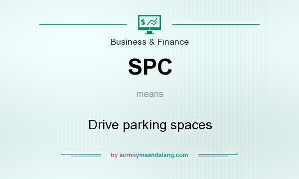 What does SPC mean? It stands for Drive parking spaces