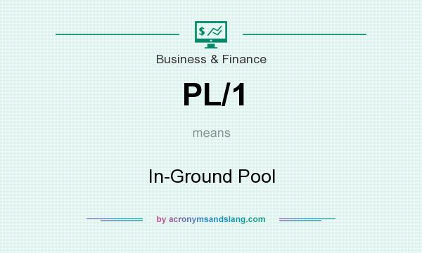 What does PL/1 mean? It stands for In-Ground Pool