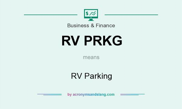 What does RV PRKG mean? It stands for RV Parking