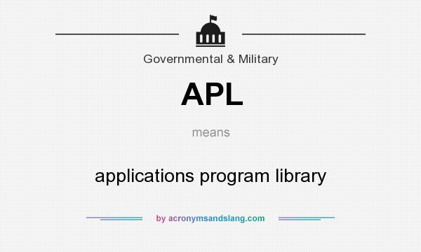 What does APL mean? It stands for applications program library