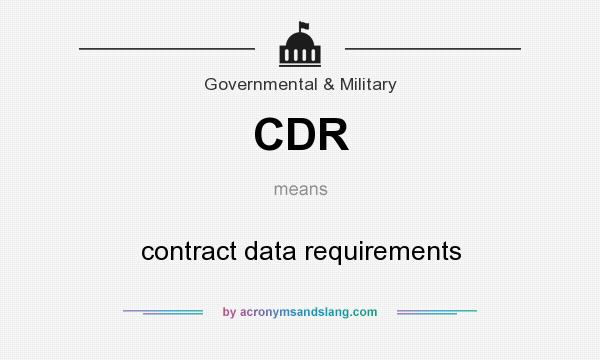 What does CDR mean? It stands for contract data requirements