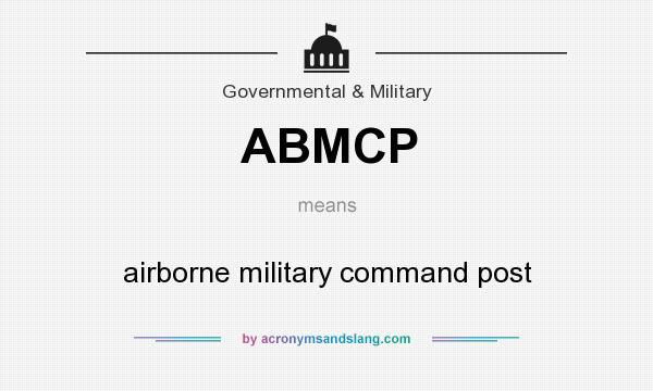What does ABMCP mean? It stands for airborne military command post