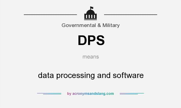 What does DPS mean? It stands for data processing and software