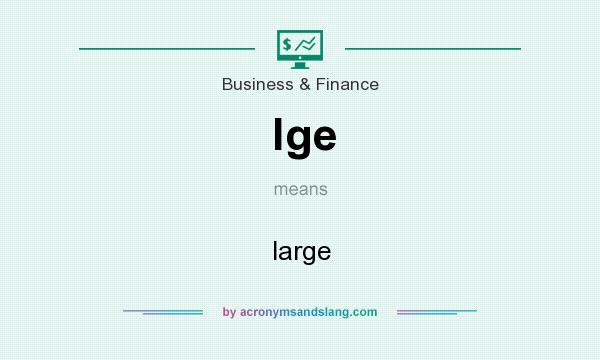 What does lge mean? It stands for large