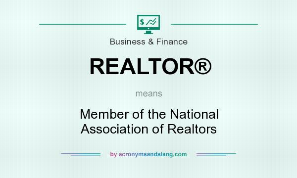 What does REALTOR® mean? It stands for Member of the National Association of Realtors