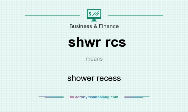 What does shwr rcs mean? It stands for shower recess