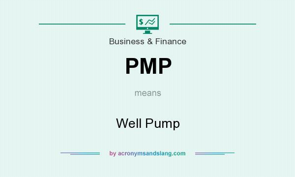 What does PMP mean? It stands for Well Pump