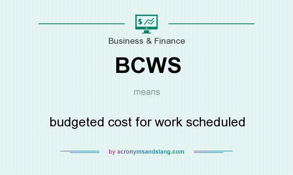 What does BCWS mean? It stands for budgeted cost for work scheduled