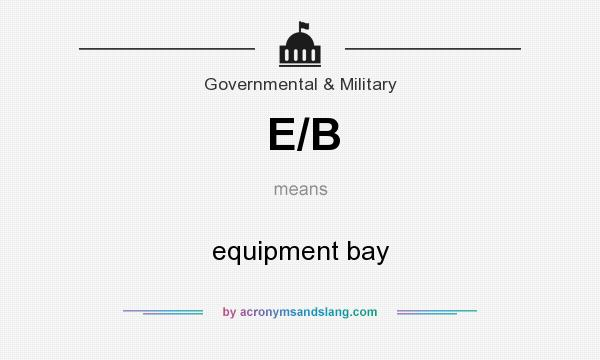 What does E/B mean? It stands for equipment bay