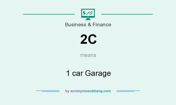 What does 2C mean? It stands for 1 car Garage
