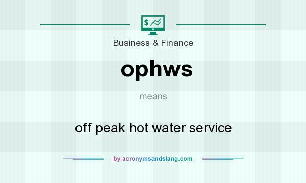 What does ophws mean? It stands for off peak hot water service