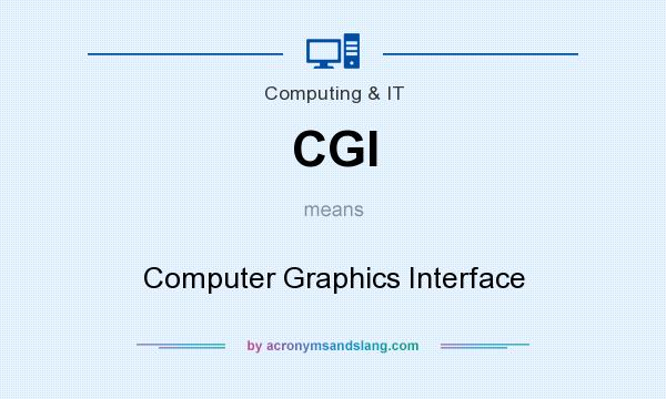 What does CGI mean? It stands for Computer Graphics Interface