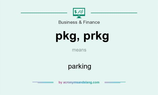 What does pkg, prkg mean? It stands for parking