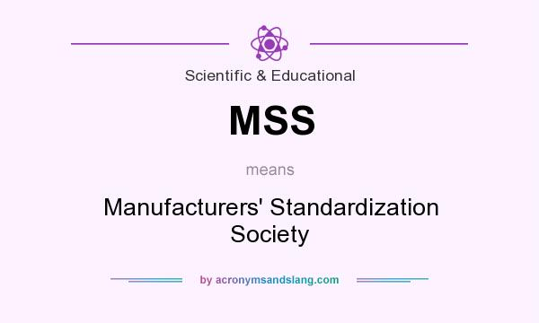 What does MSS mean? It stands for Manufacturers` Standardization Society