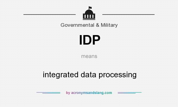 What does IDP mean? It stands for integrated data processing