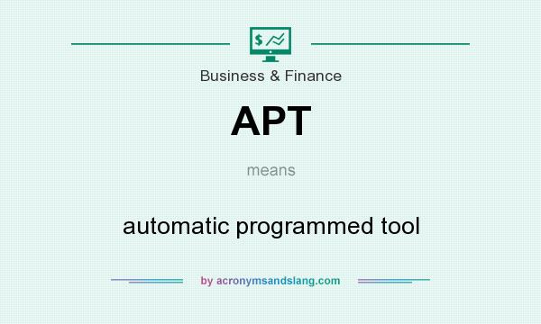 What does APT mean? It stands for automatic programmed tool