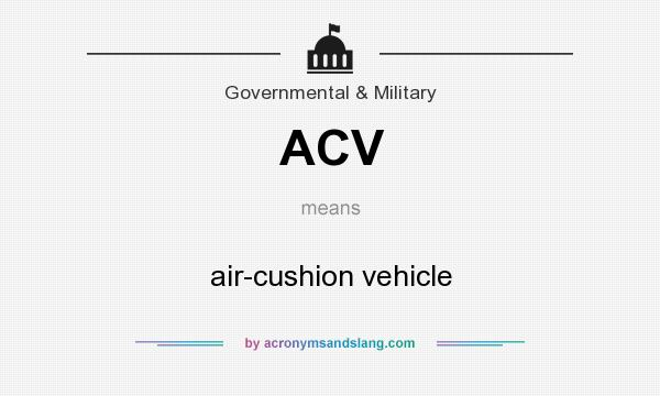 What does ACV mean? It stands for air-cushion vehicle
