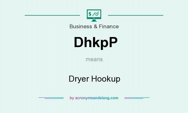 What does DhkpP mean? It stands for Dryer Hookup