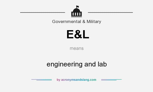 What does E&L mean? It stands for engineering and lab