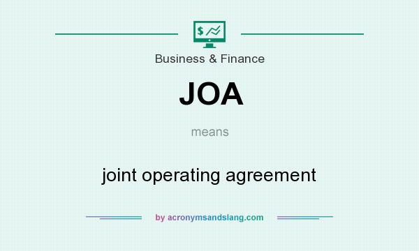 What does JOA mean? It stands for joint operating agreement
