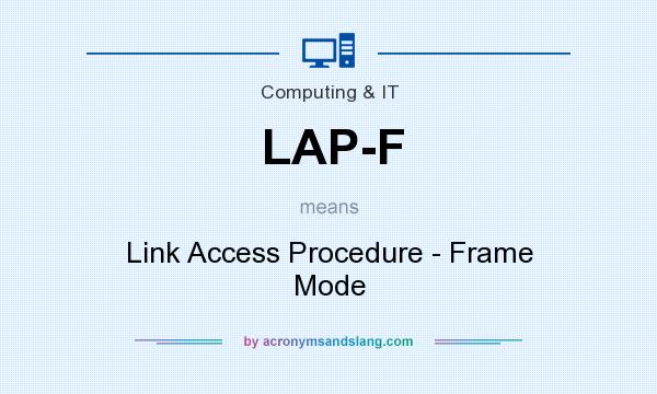 What does LAP-F mean? It stands for Link Access Procedure - Frame Mode