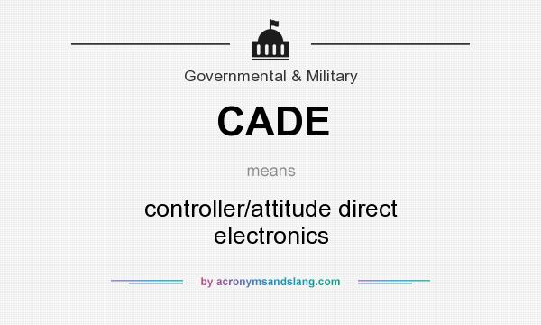 What does CADE mean? It stands for controller/attitude direct electronics