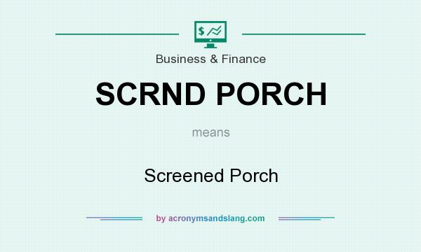 What does SCRND PORCH mean? It stands for Screened Porch