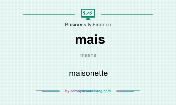 What does mais mean? It stands for maisonette