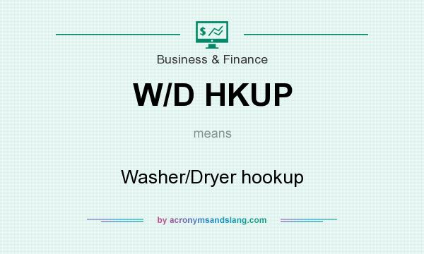 What does W/D HKUP mean? It stands for Washer/Dryer hookup