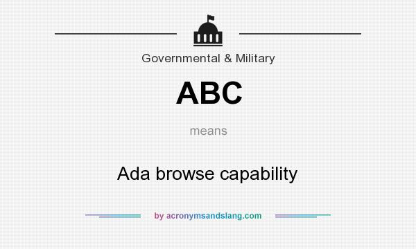 What does ABC mean? It stands for Ada browse capability
