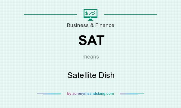 What does SAT mean? It stands for Satellite Dish