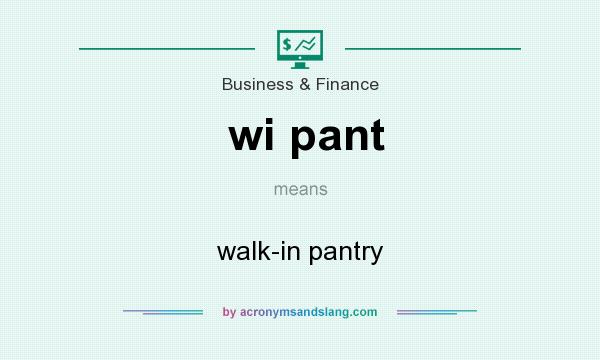 What does wi pant mean? It stands for walk-in pantry