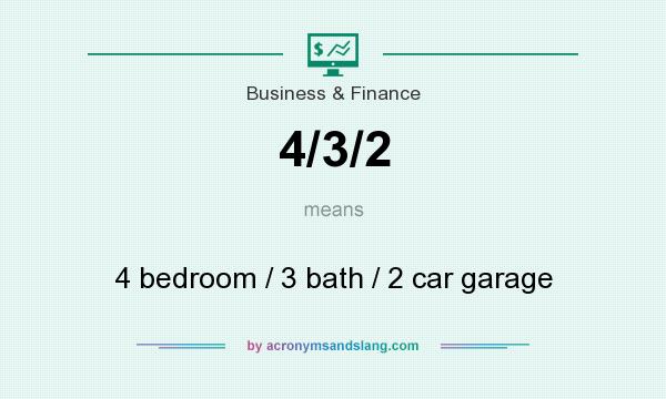 What does 4/3/2 mean? It stands for 4 bedroom / 3 bath / 2 car garage