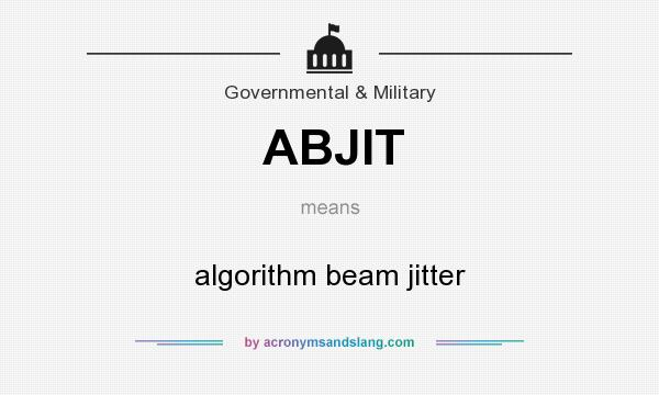 What does ABJIT mean? It stands for algorithm beam jitter