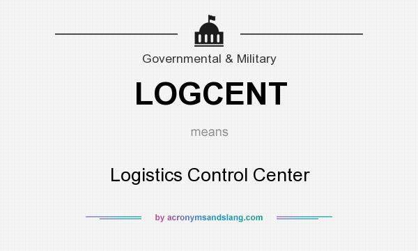 What does LOGCENT mean? It stands for Logistics Control Center