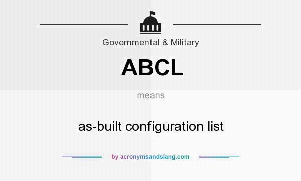 What does ABCL mean? It stands for as-built configuration list