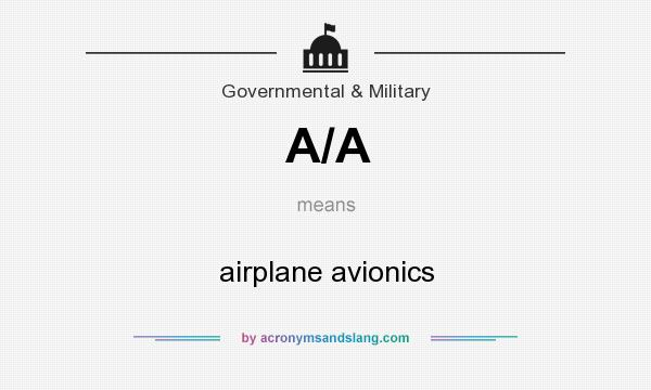 What does A/A mean? It stands for airplane avionics