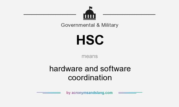 What does HSC mean? It stands for hardware and software coordination