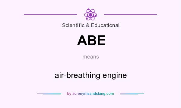 What does ABE mean? It stands for air-breathing engine