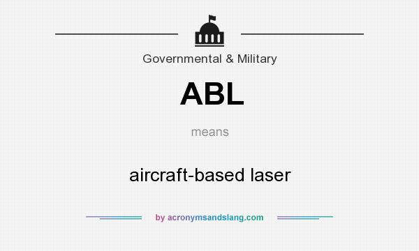 What does ABL mean? It stands for aircraft-based laser