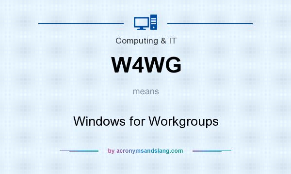 What does W4WG mean? It stands for Windows for Workgroups