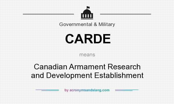 What does CARDE mean? It stands for Canadian Armament Research and Development Establishment
