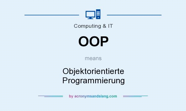 What does OOP mean? It stands for Objektorientierte Programmierung